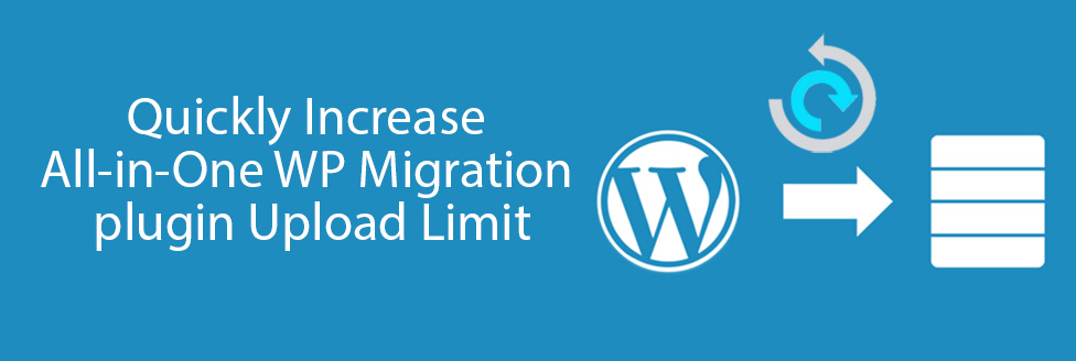 Increase All-in-One WP Migration